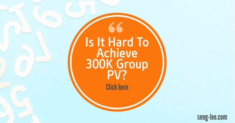 (FAQ) Is It Hard To Achieve 300K Group PV?