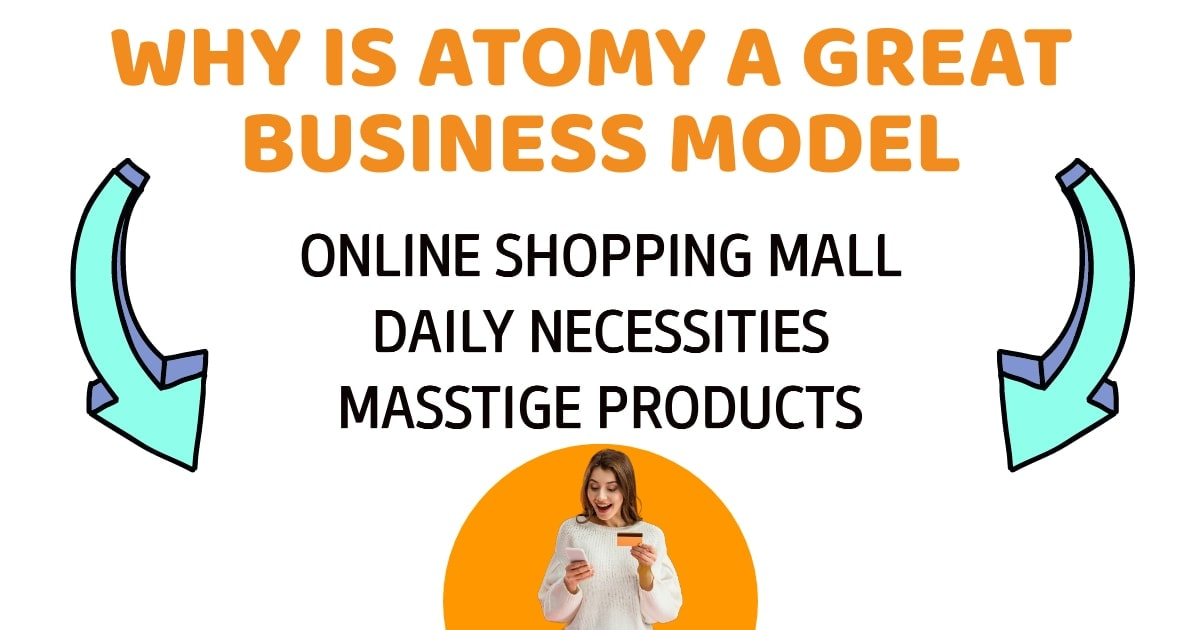 Why Is Atomy A Great Business Model
